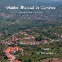 Banda Marcial de Cambres - Cambres Uma Vila no Douro