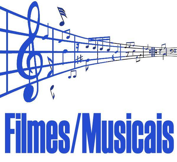 Filmes / Musicais