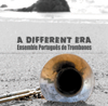A Different Era - Ensemble Português de Trombones