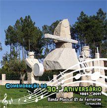 Banda Musical 81 de Ferreirim - Comemoração do 30º Aniversário