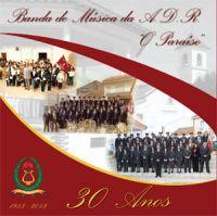 Banda e Música da ADR O Paraíso - 30 Anos