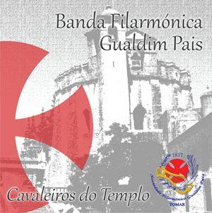 Cavaleiros do Templo - Banda Filarmónica Gualdim Pais