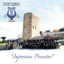 Improvisos Previstos - Sociedade Filarmónica Municipal Redondense