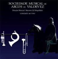 Sociedade Musical de Arcos de Valdevez - Concerto ao Vivo
