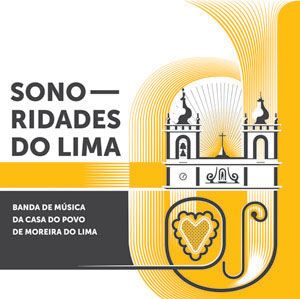 Banda de Música da Casa do Povo de Moreira do Lima - Sonoridades do Lima