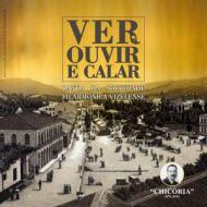 Banda da Sociedade Filarmónica Vizelense - Ver, Ouvir e Calar