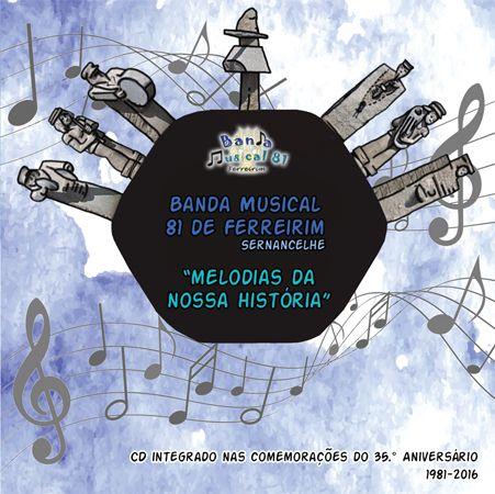 Banda Musical 81 de Ferreirim - Melodias da Nossa História