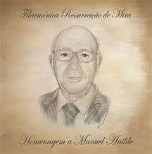 Filarmónica Ressurreição de Mira - Homenagem a Manuel Anilde