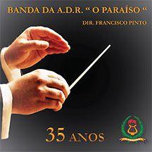 """Banda da A.D.R. """"O Paraíso"""" - 35 Anos"""