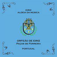 Orfeão de Eiriz - Eiriz Aldeia da Música