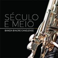 Banda Bingre Canelense - Século e Meio