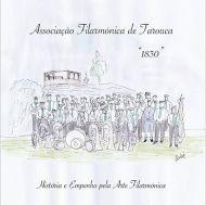Associação Filarmónica de Tarouca - História e Empenho pela Arte Filarmónica