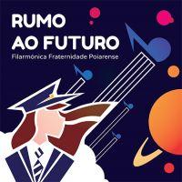 Filarmónica Fraternidade Poiarense - Rumo ao Futuro