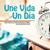 Une Vida Un dia - Banda Sinfónica da PSP