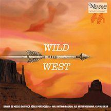 Banda de Música da Força Aérea Portuguesa - Wild West