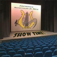 Show Time! - Filarmónica Ressurreição de Mira