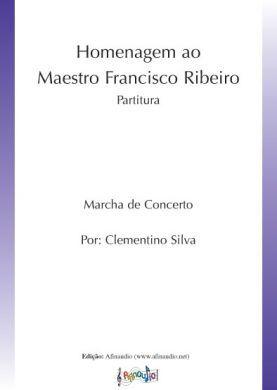 Homenagem ao Maestro Francisco Ribeiro