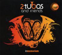 In Memoriam - 2 Tubas & Friends