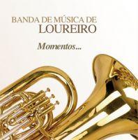 Banda de Música de Loureiro - Momentos...