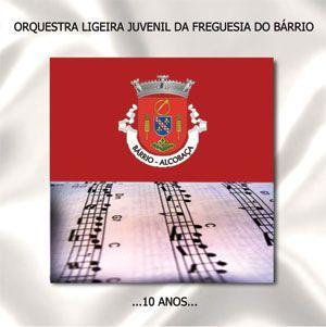 Orquestra Ligeia Juvenil da Freguesia do Bárrio - 10 Anos