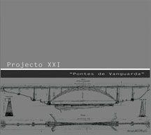 Pontes de Vanguarda - Projecto XXI