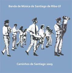 Banda de Música de Santiago de Riba-Ul - Caminhos de Santiago 2009