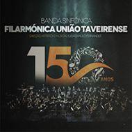 Banda Sinfónica - Filarmónica União Taveirense 150 Anos